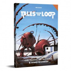 Tales from the Loop RPG: Our Friends the Machines & Other Mysteries Supplement