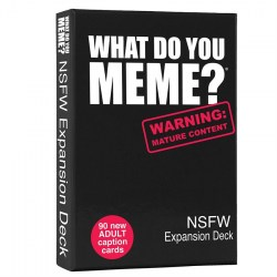 What Do You Meme?: NSFW EXPANSION PACK - разширение за настолна игра